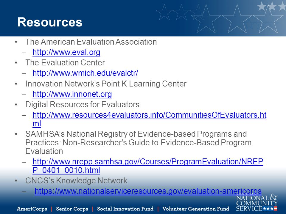 Resources The American Evaluation Association http://www.eval.org