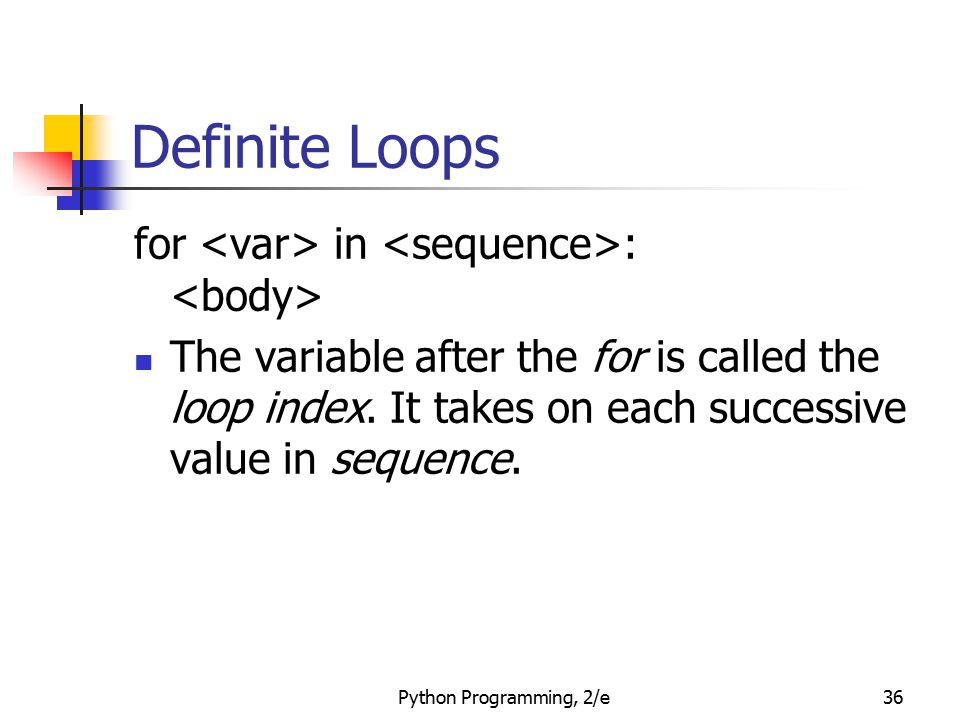 Definite Loops for <var> in <sequence>: <body>