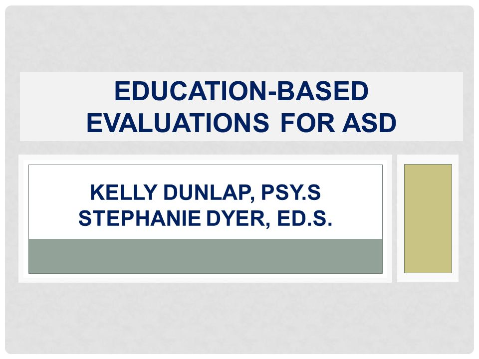 Kelly dunlap, Psy.s stephanie dyer, ed.s.