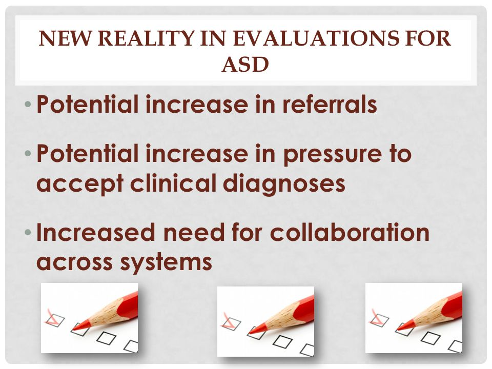New Reality in Evaluations for ASD
