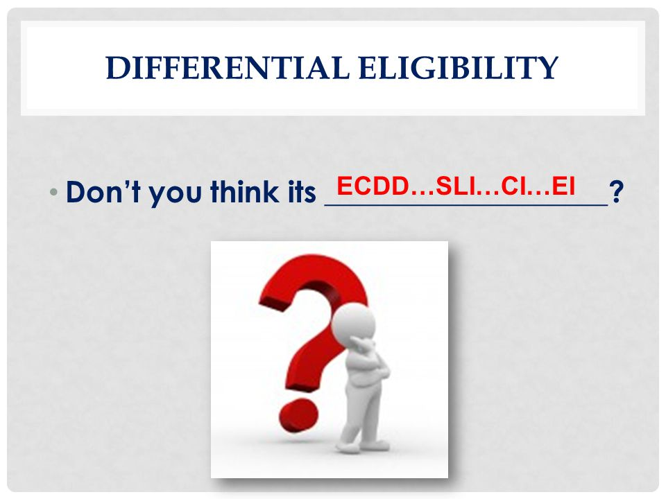 Differential eligibility