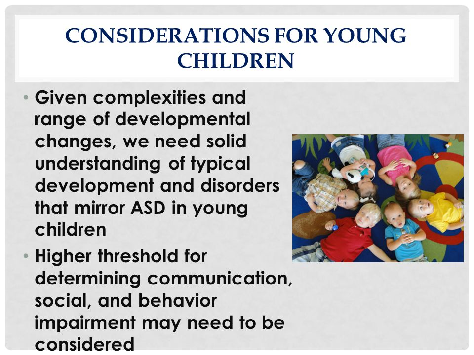 Considerations for young children