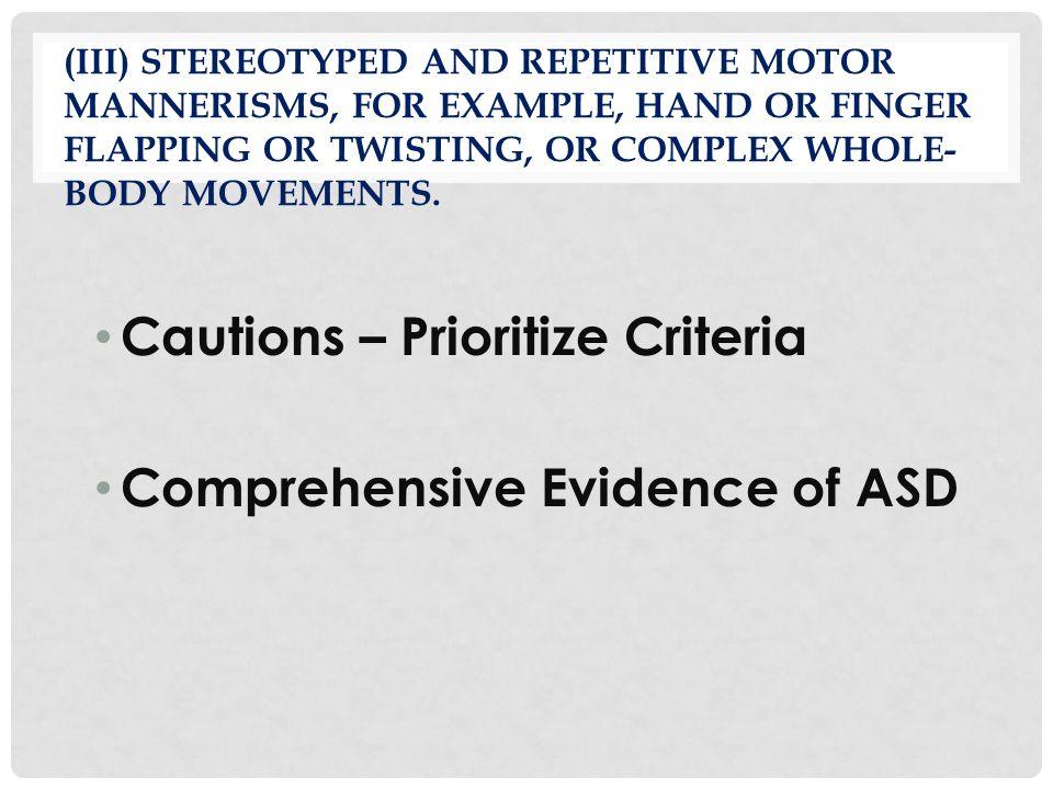 Cautions – Prioritize Criteria Comprehensive Evidence of ASD