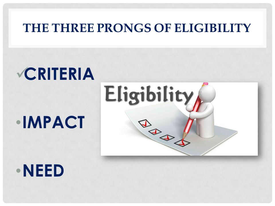 The Three prongs of eligibility