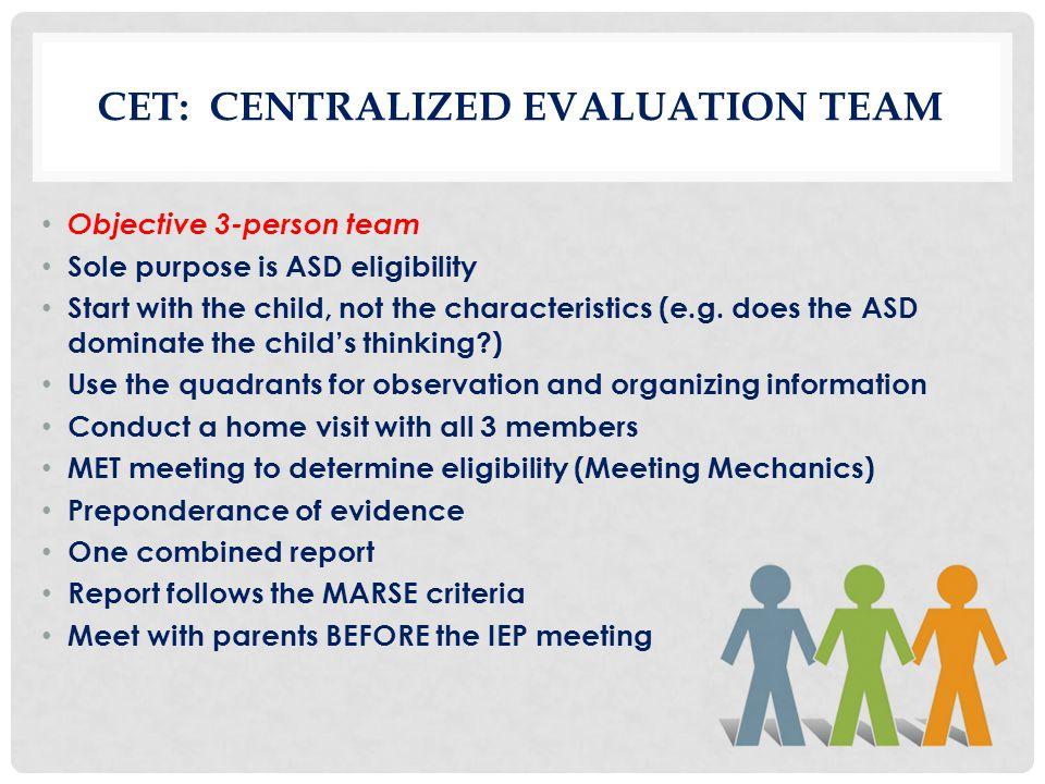 CET: Centralized Evaluation Team
