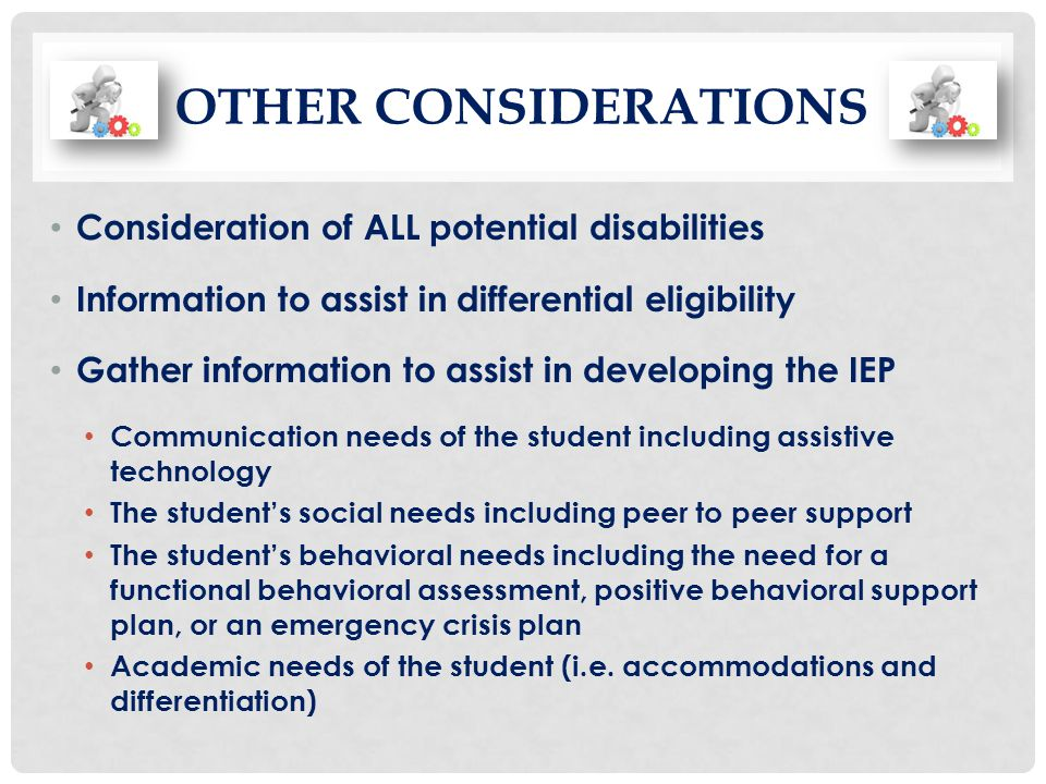 Other considerations Consideration of ALL potential disabilities