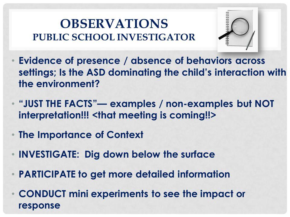 OBSERVATIONS Public School Investigator