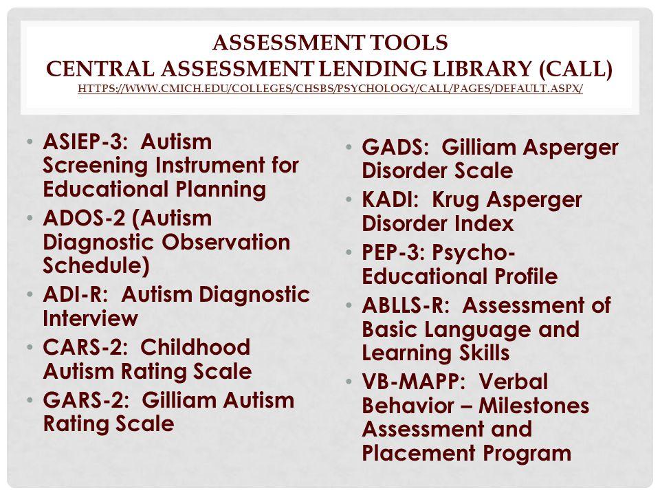 Assessment Tools Central Assessment Lending Library (CALL) https://www