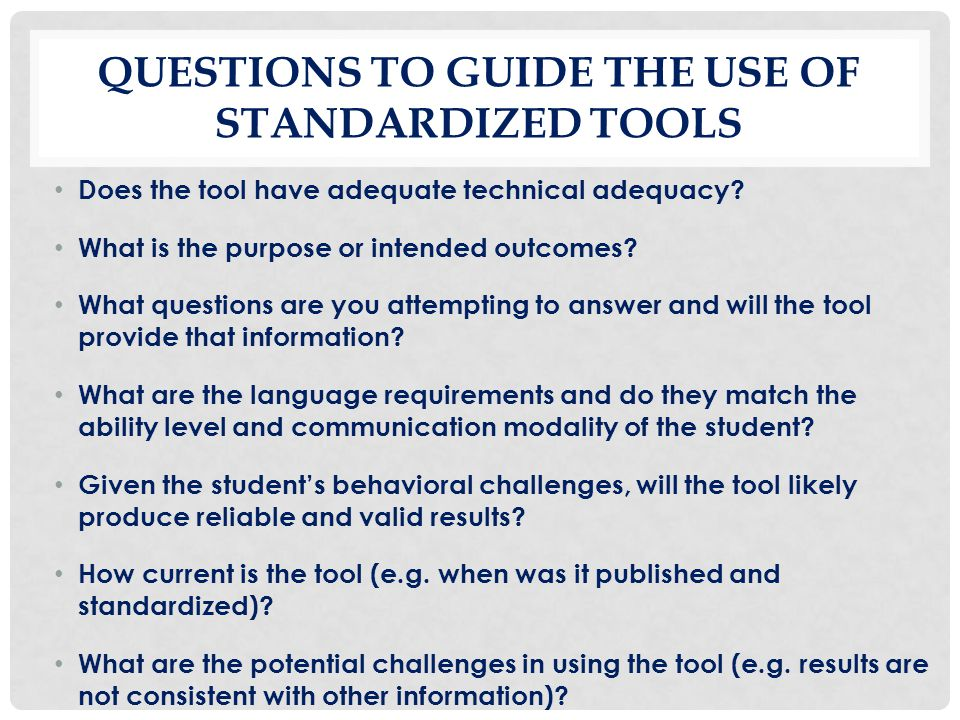 Questions to Guide the use of standardized tools