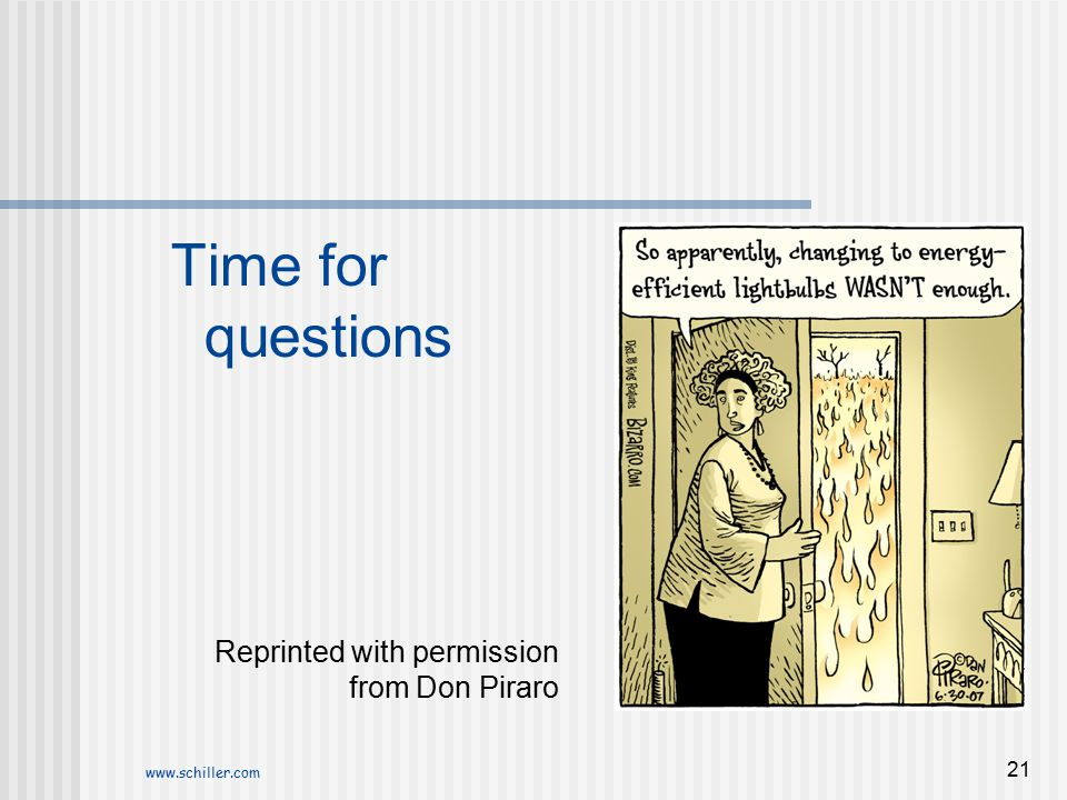 Time for questions Reprinted with permission from Don Piraro