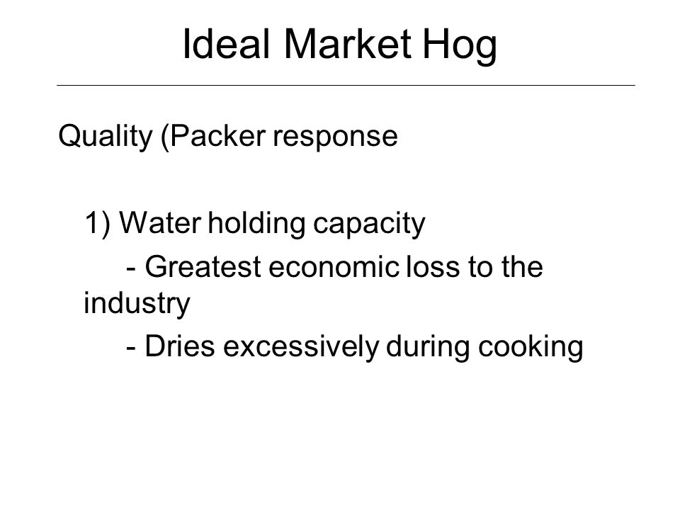 Ideal Market Hog Quality (Packer response 1) Water holding capacity