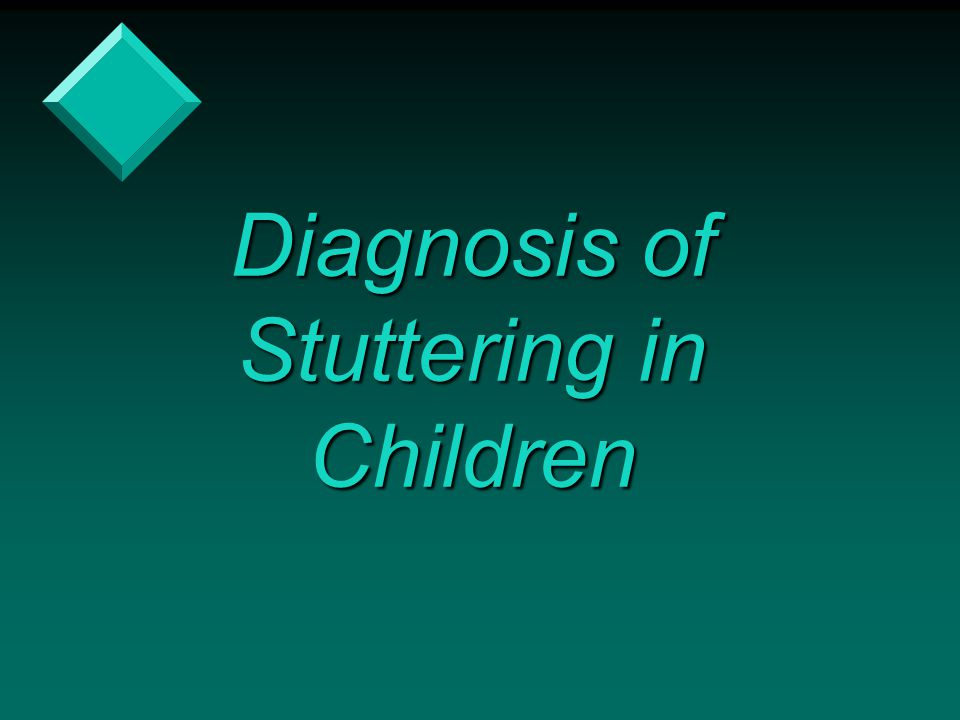 Diagnosis of Stuttering in Children