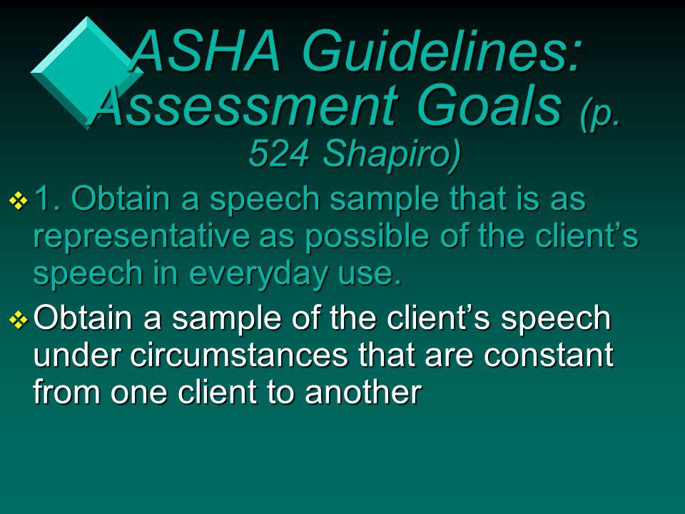 ASHA Guidelines: Assessment Goals (p. 524 Shapiro)