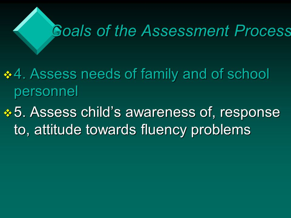 Goals of the Assessment Process