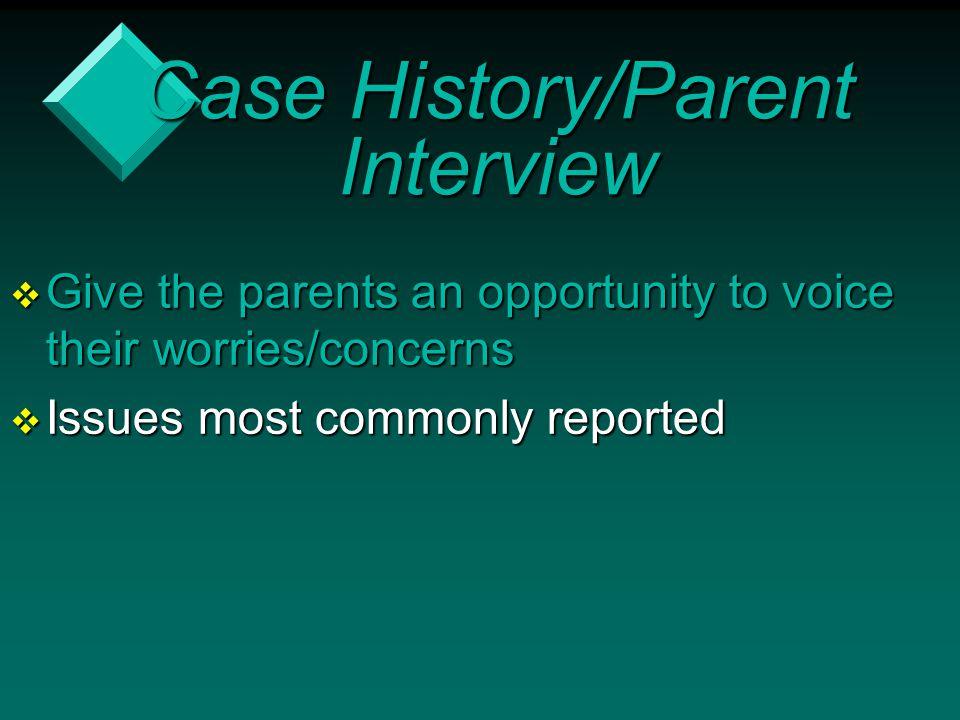 Case History/Parent Interview
