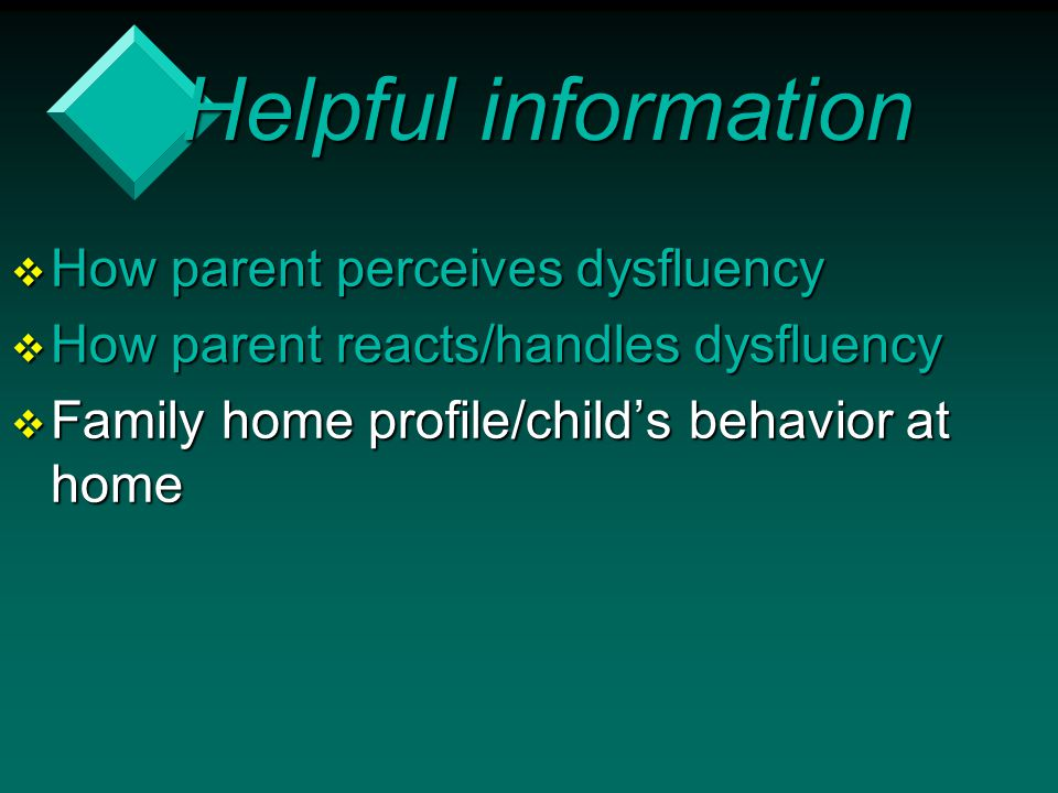 Helpful information How parent perceives dysfluency