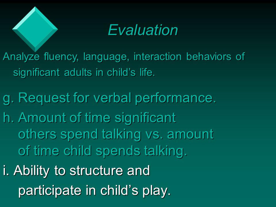 Evaluation g. Request for verbal performance.