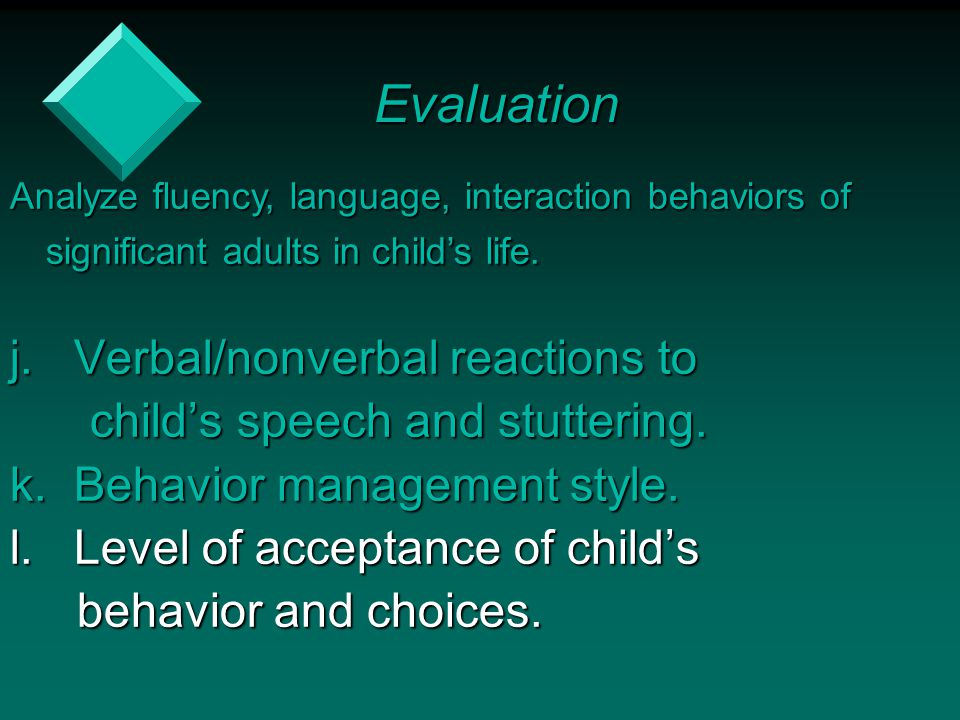 Evaluation j. Verbal/nonverbal reactions to
