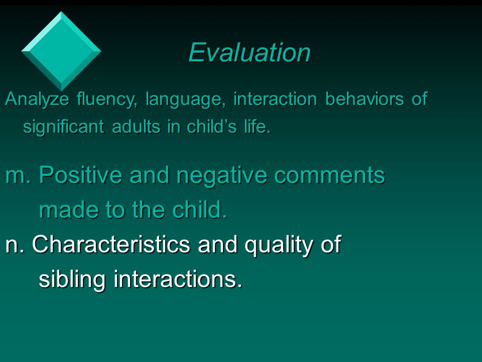 Evaluation m. Positive and negative comments made to the child.