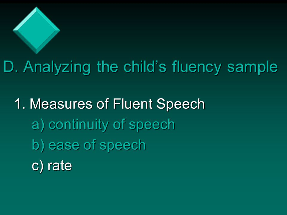 D. Analyzing the child's fluency sample