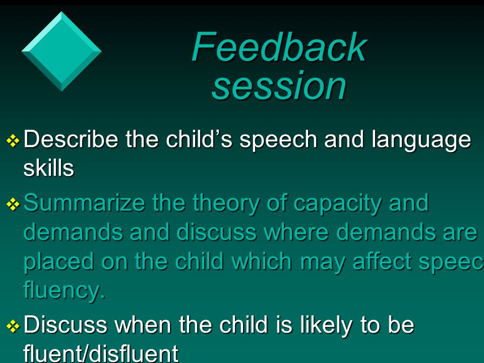 Feedback session Describe the child's speech and language skills