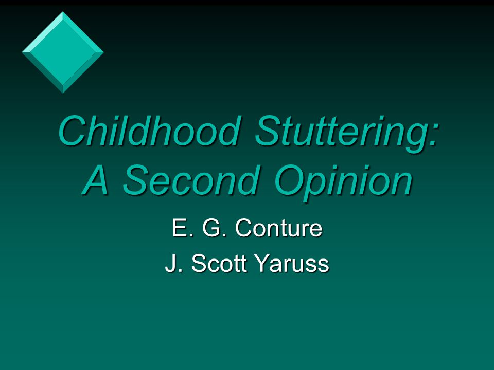Childhood Stuttering: A Second Opinion
