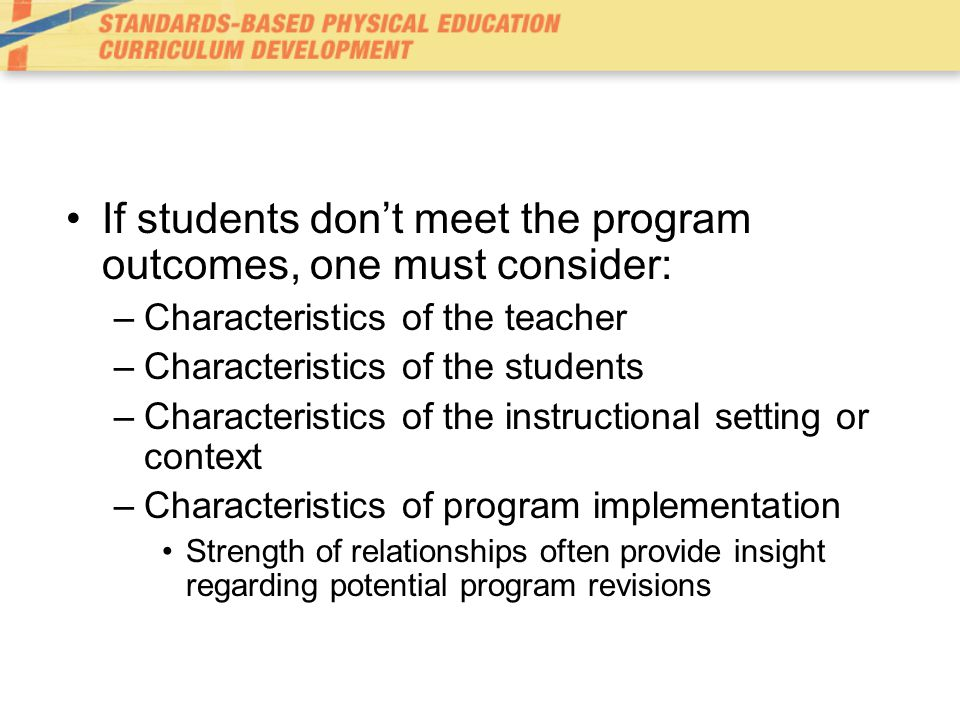 If students don't meet the program outcomes, one must consider: