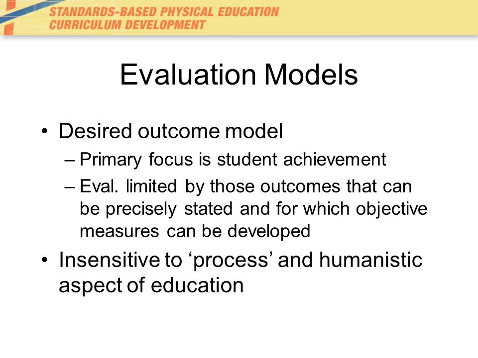 Evaluation Models Desired outcome model