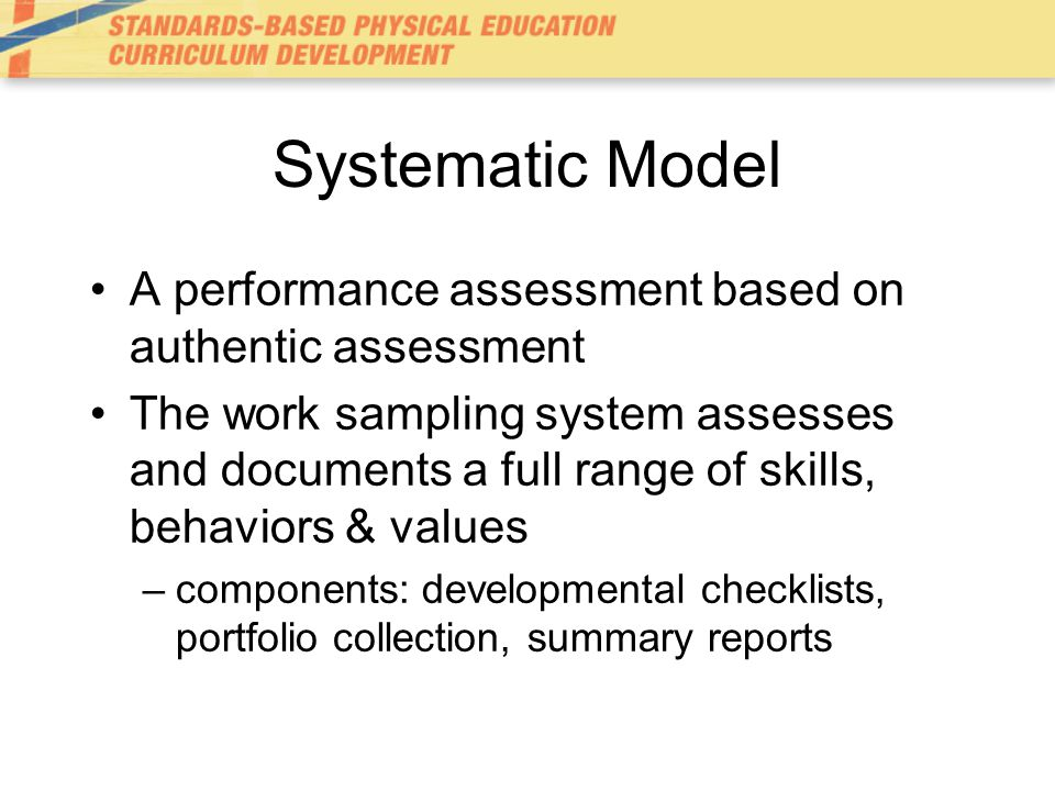 Systematic Model A performance assessment based on authentic assessment.