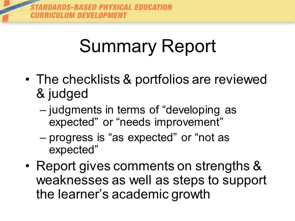Summary Report The checklists & portfolios are reviewed & judged