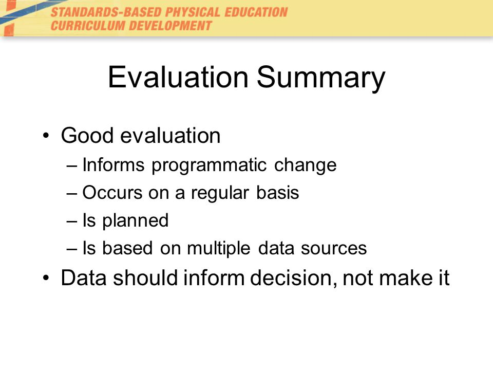 Evaluation Summary Good evaluation