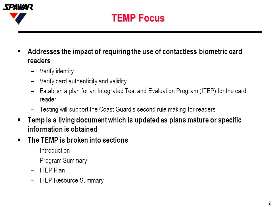 TEMP Focus Addresses the impact of requiring the use of contactless biometric card readers. Verify identity.