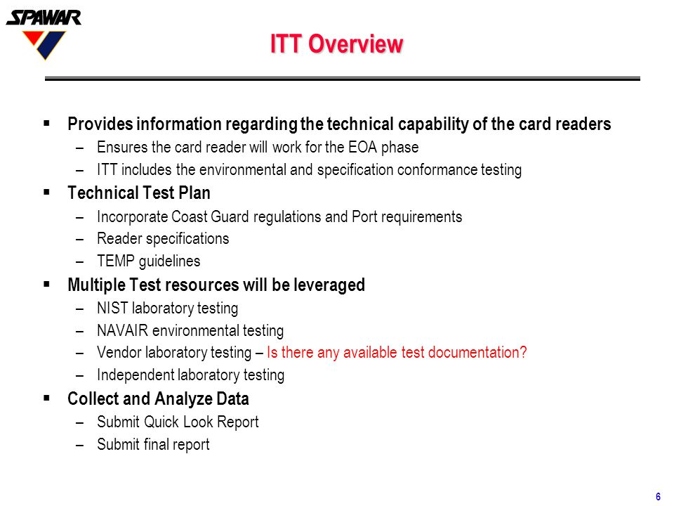 ITT Overview Provides information regarding the technical capability of the card readers. Ensures the card reader will work for the EOA phase.