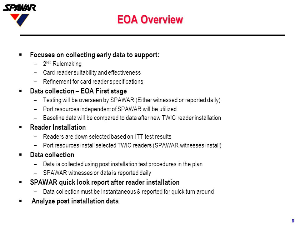 EOA Overview Focuses on collecting early data to support: