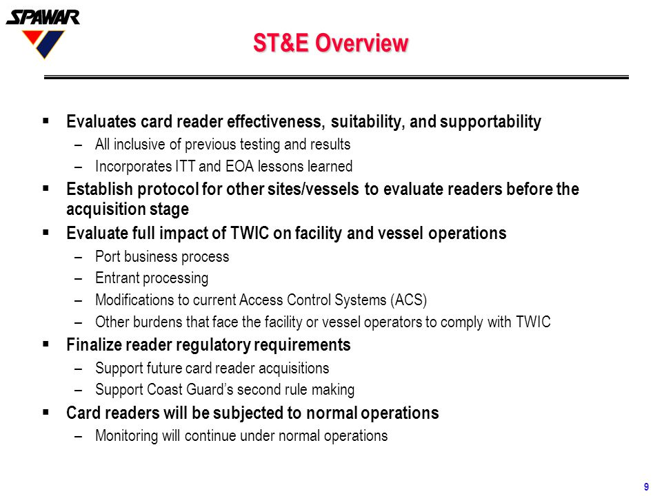ST&E Overview Evaluates card reader effectiveness, suitability, and supportability. All inclusive of previous testing and results.