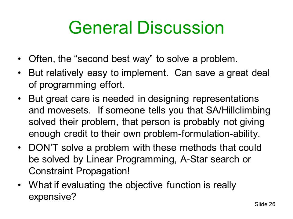 General Discussion Often, the second best way to solve a problem.
