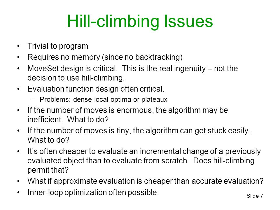 Hill-climbing Issues Trivial to program