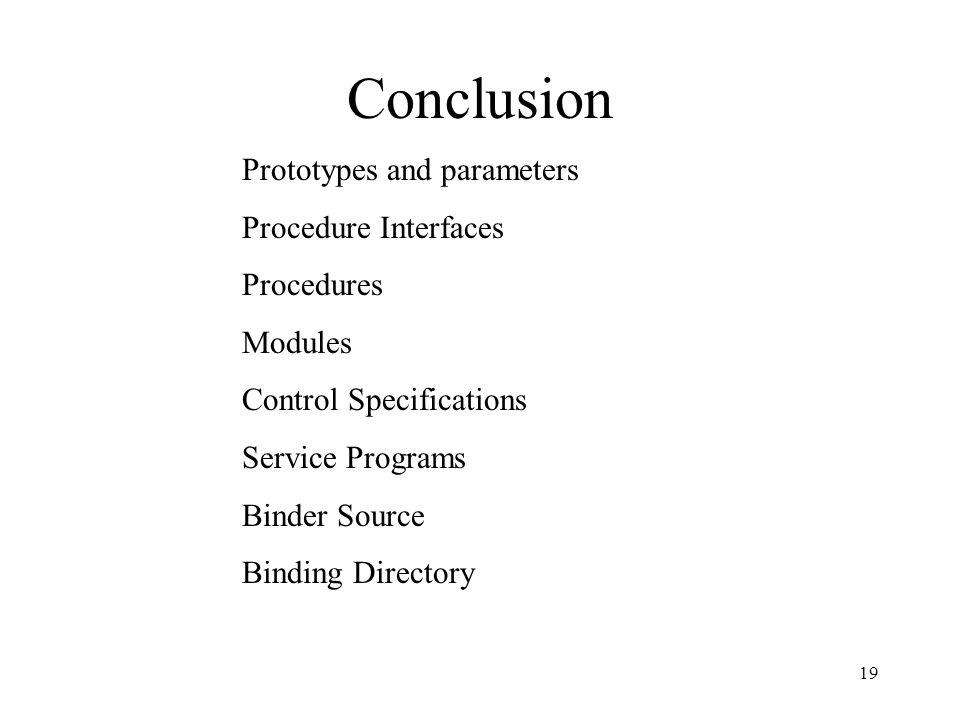 Conclusion Prototypes and parameters Procedure Interfaces Procedures