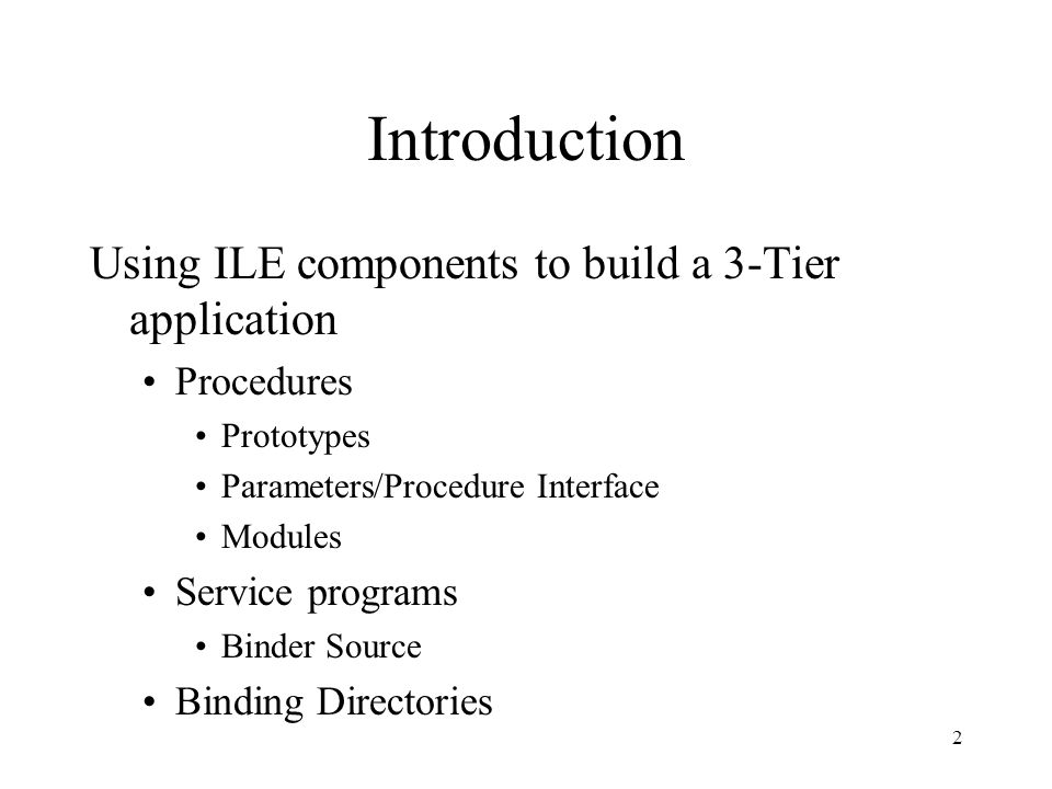 Introduction Using ILE components to build a 3-Tier application