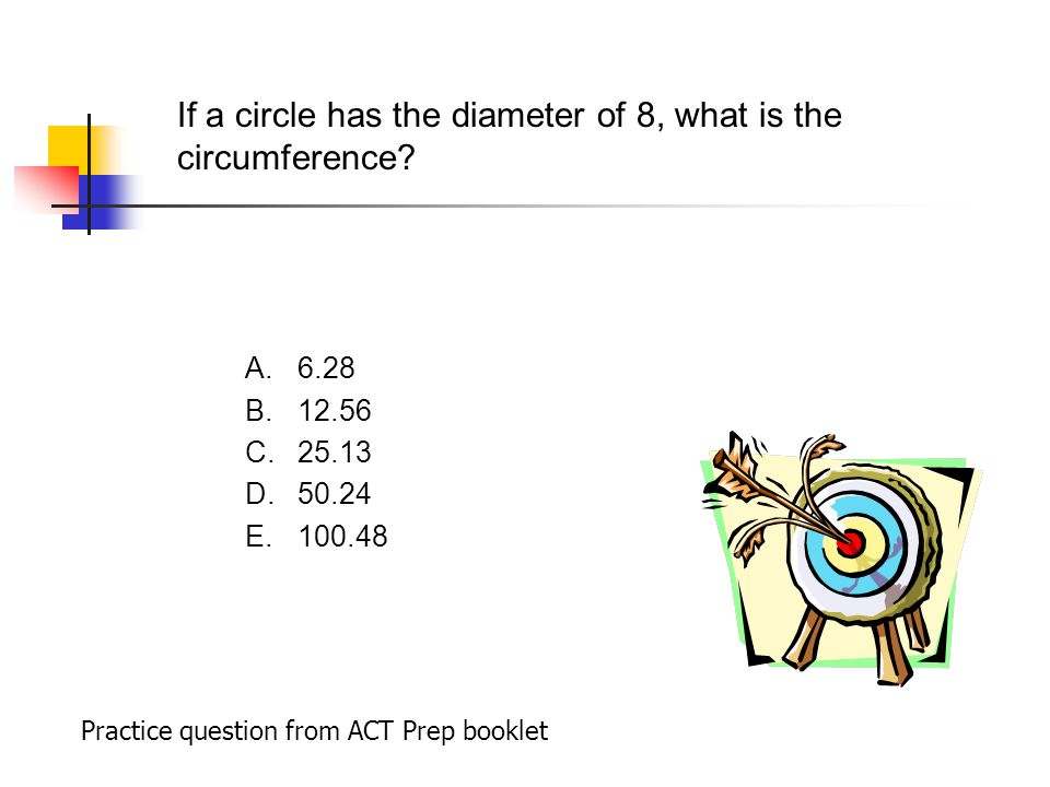 If a circle has the diameter of 8, what is the circumference