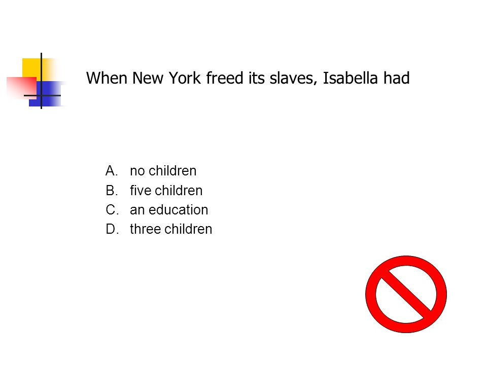 When New York freed its slaves, Isabella had