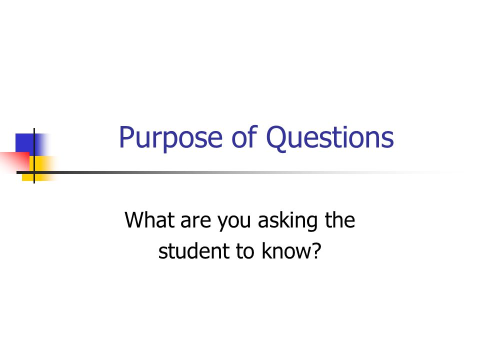 What are you asking the student to know