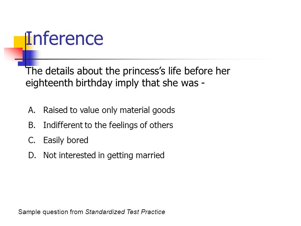 Inference The details about the princess's life before her eighteenth birthday imply that she was -