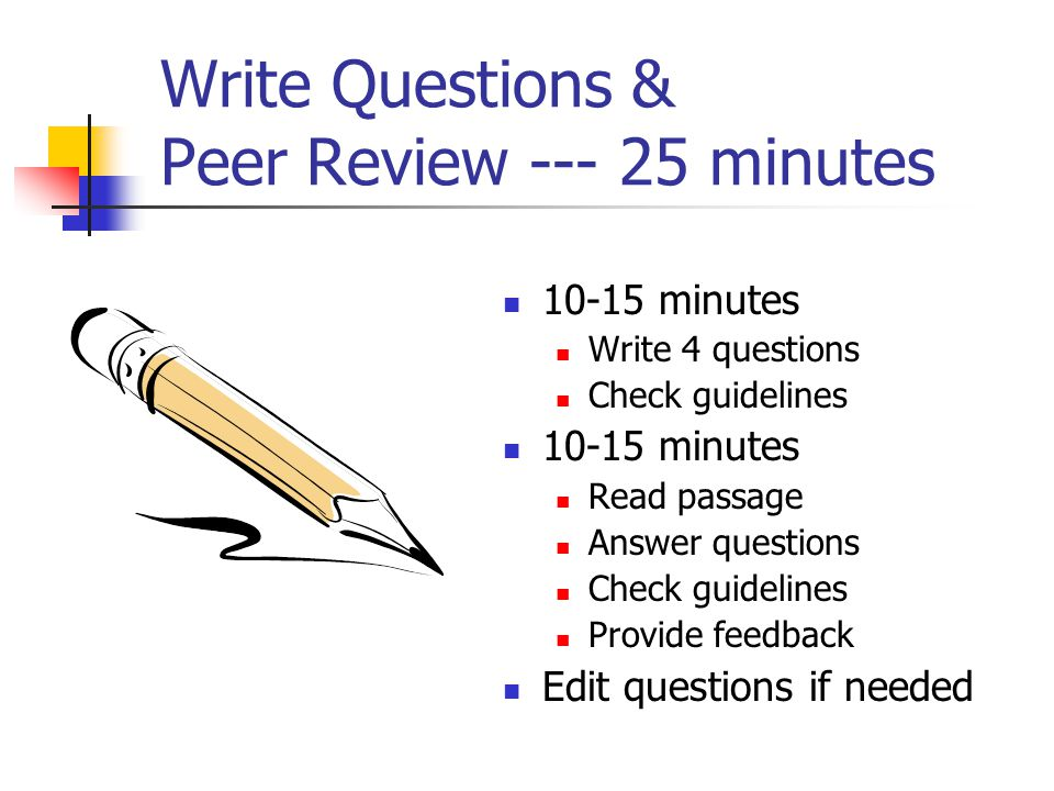Write Questions & Peer Review --- 25 minutes
