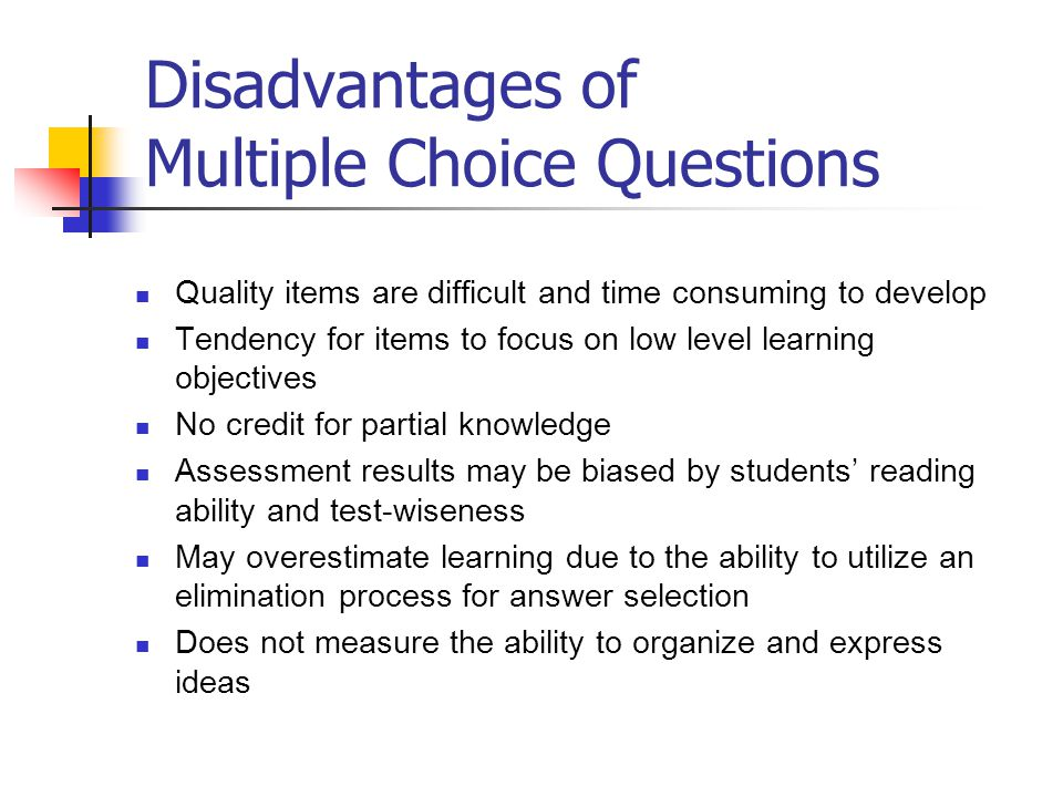 Disadvantages of Multiple Choice Questions