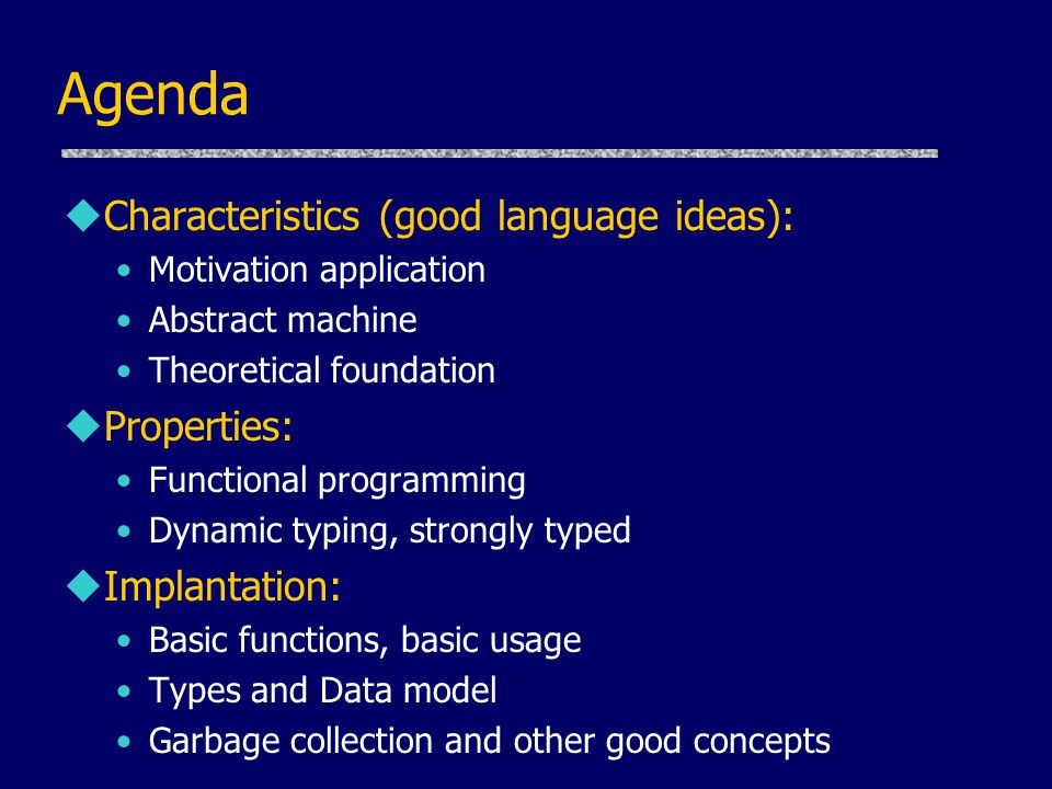 Agenda Characteristics (good language ideas): Properties: