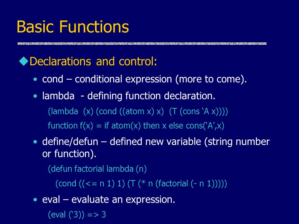 Basic Functions Declarations and control: