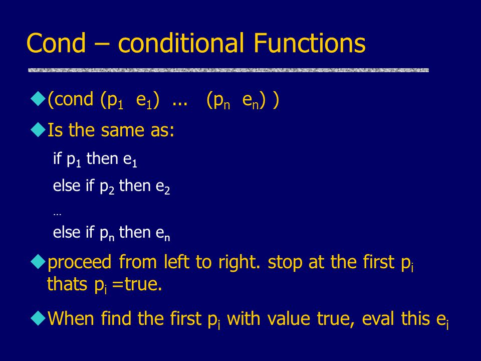 Cond – conditional Functions