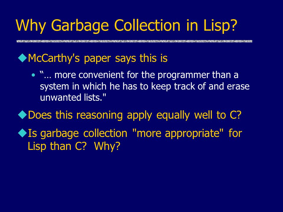 Why Garbage Collection in Lisp
