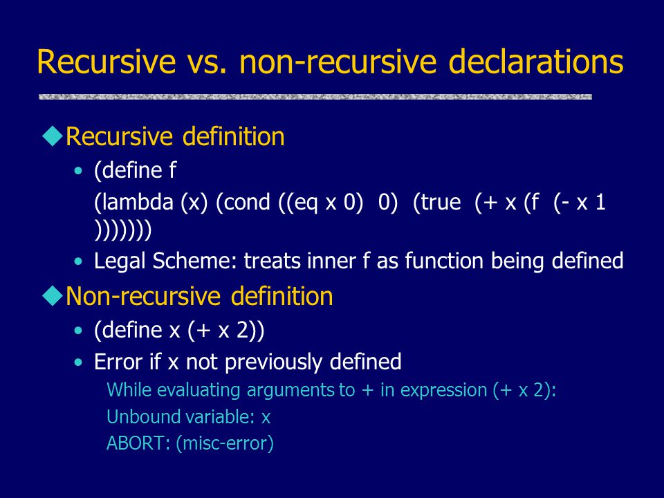 Recursive vs. non-recursive declarations